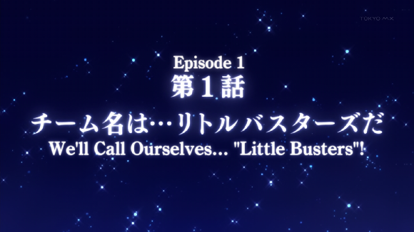 "We Call Ourselves...""Little Busters!"""